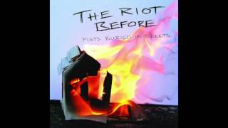 Watch Riot Before Fists Buried In Pockets video