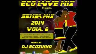 Semba (Paga Que Paga) 2014 Mix Vol. 6 - Eco Live Mix Com Dj Ecozinho
