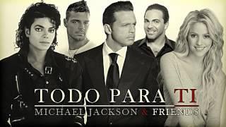 Todo Para Ti - Michael Jackson & Friends (Luis Miguel)