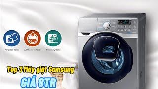 Top 3 Máy giặt Samsung cửa ngang 8 tới 9kg giá 8tr nên mua cho gia đình