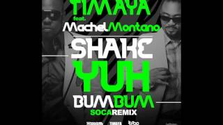 Timaya feat. Machel Montano - Shake Yuh Bum Bum (Official Soca Remix) | (Soca 2014)