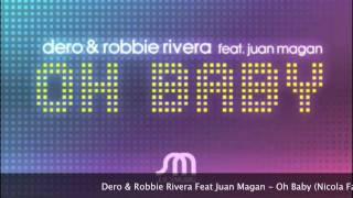 Dero & Robbie Rivera Feat Juan Magan - Oh Baby (Nicola Fasano Mix)