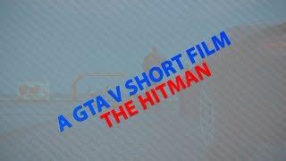 GTA V short film | The Hitman