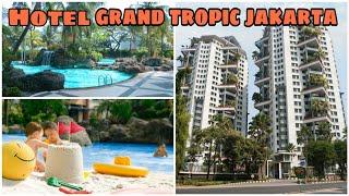 Review HOTEL GRAND TROPIC jakarta
