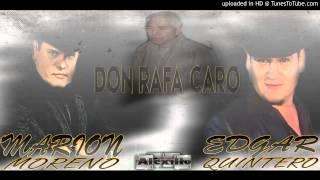 Edgar Quintero Ft Marion Moreno - Don Rafa Caro (Estudio 2014)