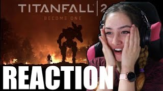 Titanfall 2: Become One & Cinematic Trailers Reaction!