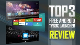 Top 3 Free Android TV Box Launchers For 2017