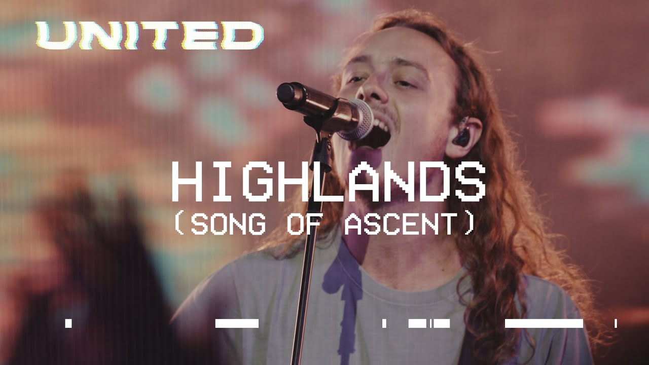 Hillsong UNITED – Highlands (Song of Ascent) [Live] Lyrics