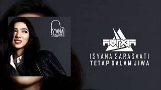 Isyana sarasvati - Tetap dalam jiwa (Avrxla Remix)