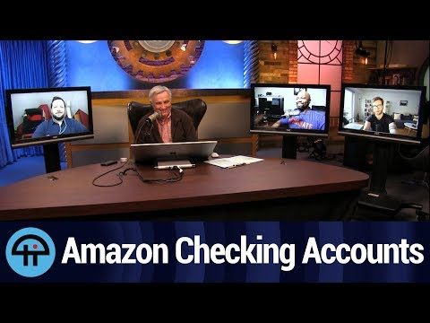Amazon Wants Your Money (In Their New Checking Accounts)