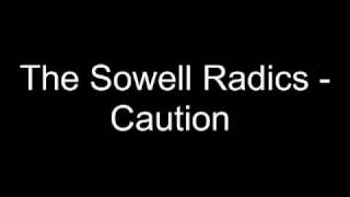 The Sowell Radics - Caution