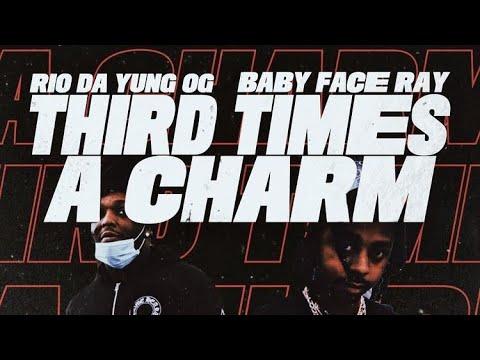 "Rio Da Yung OG - ""Third Times A Charm"" (feat. Babyface Ray) (Official Video)"