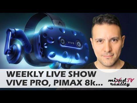 MRTV LIVE: Vive Pro & Wireless, TPCast for Win MR, Lenovo Mirage Solo, Pimax 8K v5, Apex Construct