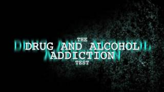 The Drug and Alcohol Addiction Test