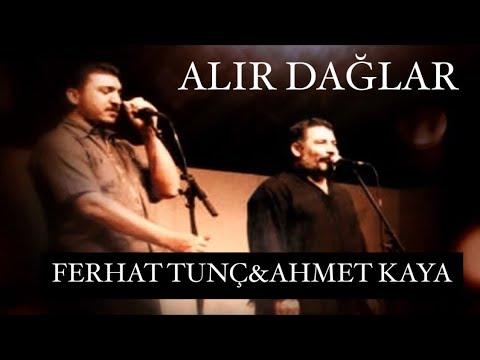 Ferhat Tunç & Ahmet Kaya - Alır Dağlar