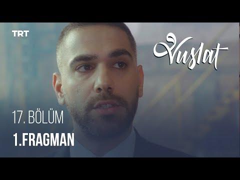 Vuslat 17. Bölüm - 1. Fragman