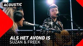 Suzan & Freek - Als Het Avond Is | 3FM Live