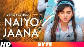 Shirley Setia | Naiyo Jaana | Byte | Ravi Singhal | Releasing On 6th Dec 2018 | Speed Records