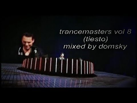 TIESTO..mixed by domsky...(trancemasters vol 8)