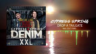 Cypress Spring - Drop a Tailgate (feat. Colt Ford) [ Audio]