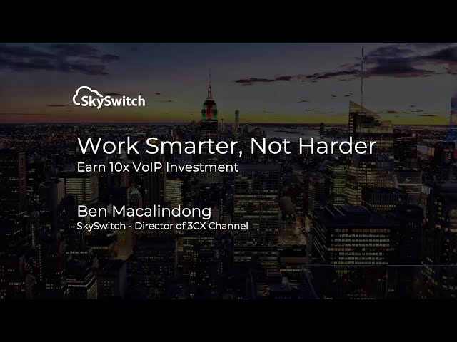 SkySwitch: Work Smarter, Not Harder: Earn 10X Return On VoIP Investment