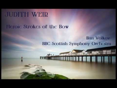 Judith Weir: Heroic Strokes of the Bow [Volkov-BBC SSO]