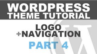 Responsive Wordpress Theme Tutorial - Part 4 - Logo and Navigation Menu