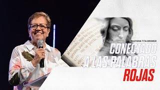 Conectado a las palabras rojas | Pastora Tita Bremer