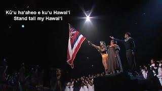 Kū'u ha'aheo e ku'u Hawai'i - Stand tall my Hawai'i…
