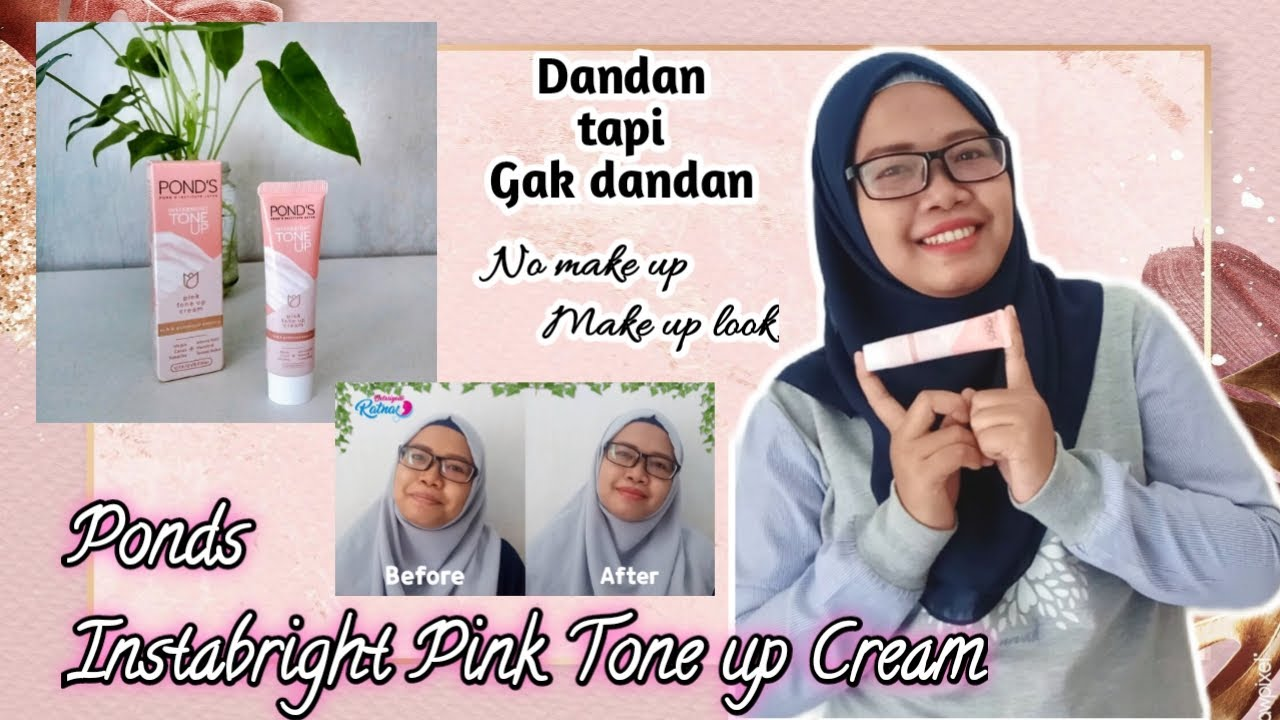 Review POND'S Instabright Tone Up Cream Before After | No Make up Make up Look