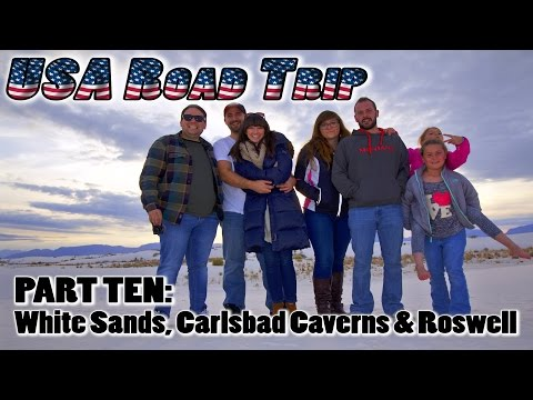 USA Road Trip Part Ten: White Sands, Carlsbad Caverns & Roswell