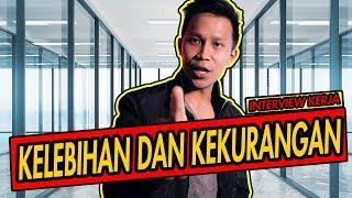 Download CARA MENJAWAB KELEBIHAN DAN KEKURANGAN SAAT INTERVIEW KERJA (2019) Mp3 and Videos
