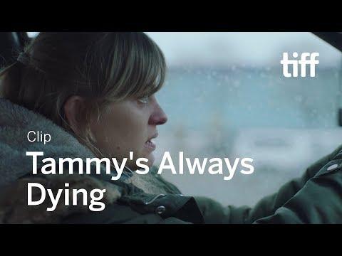 TAMMY'S ALWAYS DYING Clip   TIFF 2019