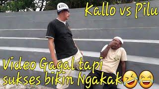 Kallo vs Pilu#Video salah tapi bikin ngakakkk