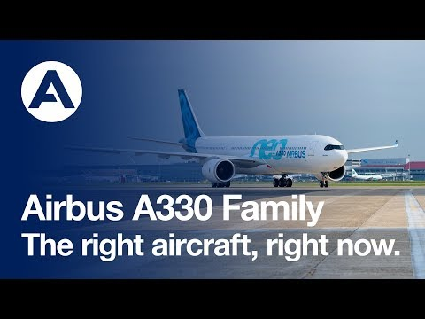 The A330 Family: The right aircraft, right now