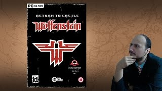 "Gaming History: Return to Castle Wolfenstein ""The realistic Nazi-Zombie-Robot Shooter"""