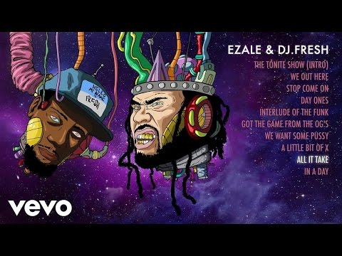 Ezale, DJ.Fresh - All It Take (Audio)