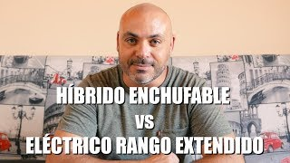 ELÉCTRICO de RANGO EXTENDIDO vs HÍBRIDO ENCHUFABLE:  Conveniencia, limitaciones, capacidades