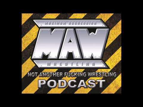 MAW Not Another Fucking Wrestling Podcast - ep.1