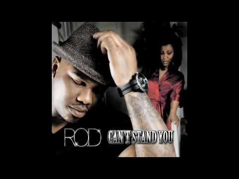 ROD - Can't Stand You