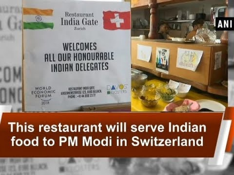 This restaurant will serve Indian food to PM Modi in Switzerland - ANI News