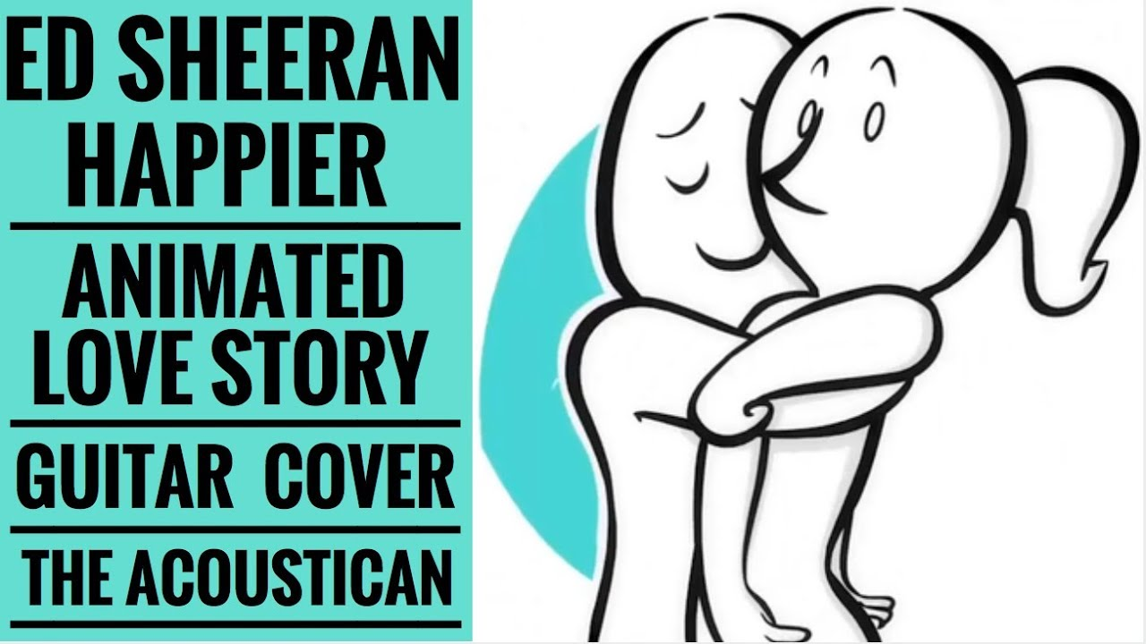 Ed Sheeran Happier | Animated Love Story 2018 | Guitar Classes in Lucknow |  The Acoustican