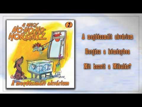 ツ A megdézsmált akvárium ~ A nagy Ho-Ho-Ho Horgász | 2. rész (teljes album) letöltés