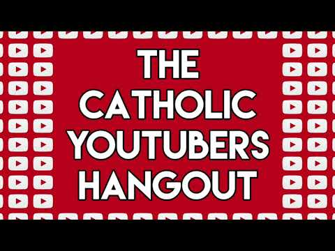 Why are we on YouTube?: from the Catholic YouTuber's Hangout
