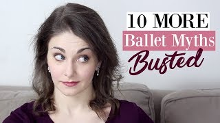 10 MORE Ballet Myths BUSTED | Kathryn Morgan