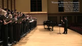 WIU Student Conductors Concert - Mechem: Blow Ye the Trumpet