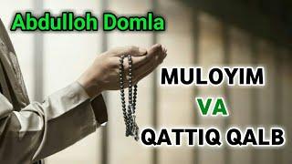 Abdulloh Domla - MULOYIM VA QATTIQ QALB