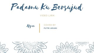 Download Lirik lagu Afgan Padamu ku Bersujud Cover by Putri Ariani
