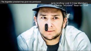 Antarctic Explorers Killed?  Jarle Andhoy
