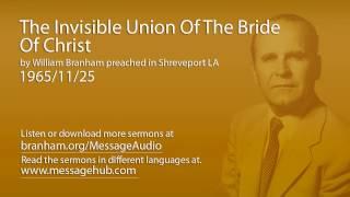 The Invisible Union Of The Bride Of Christ (William Branham 65/11/25)